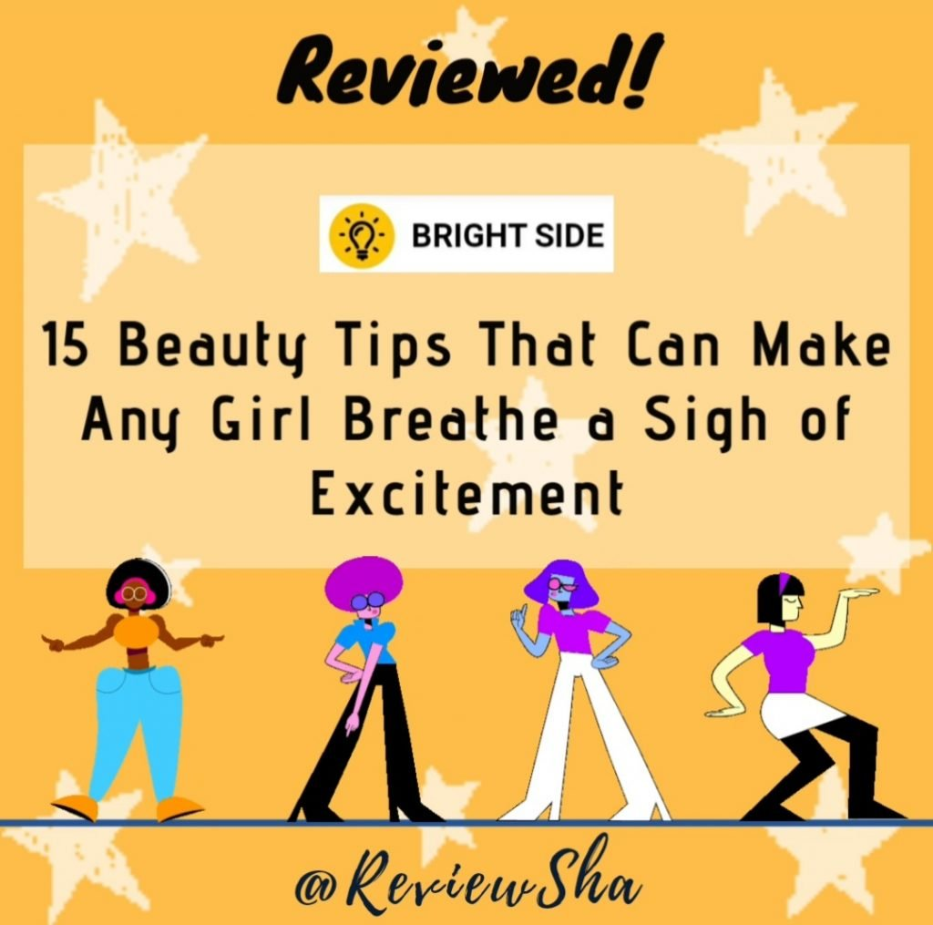 REVIEW OF BRIGHTSIDE BLOG: 15 Beauty Tips That Can Make Any Girl Breathe a Sigh of Excitement